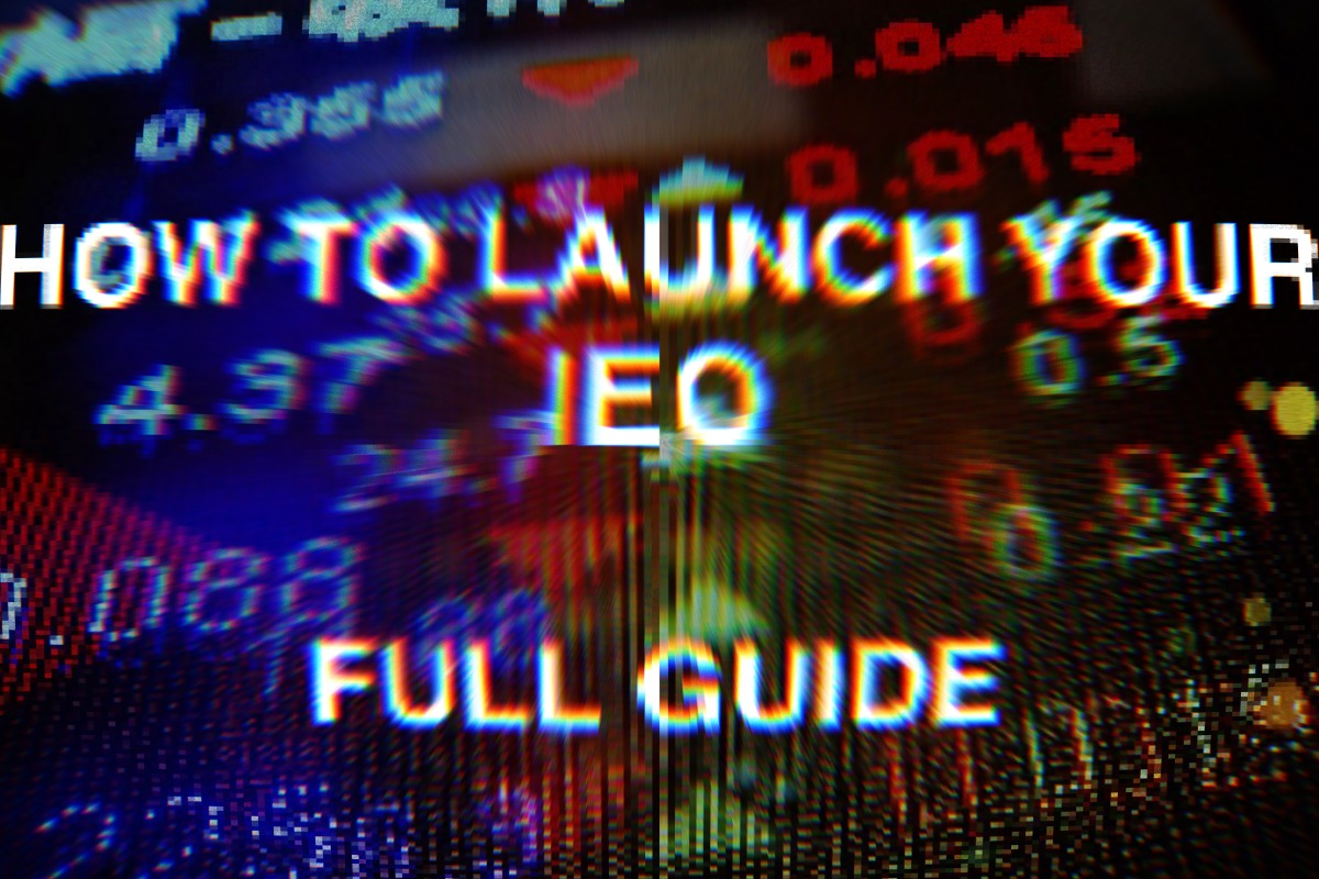 How To Launch Your IEO: Guide For Projects + List of Exchanges